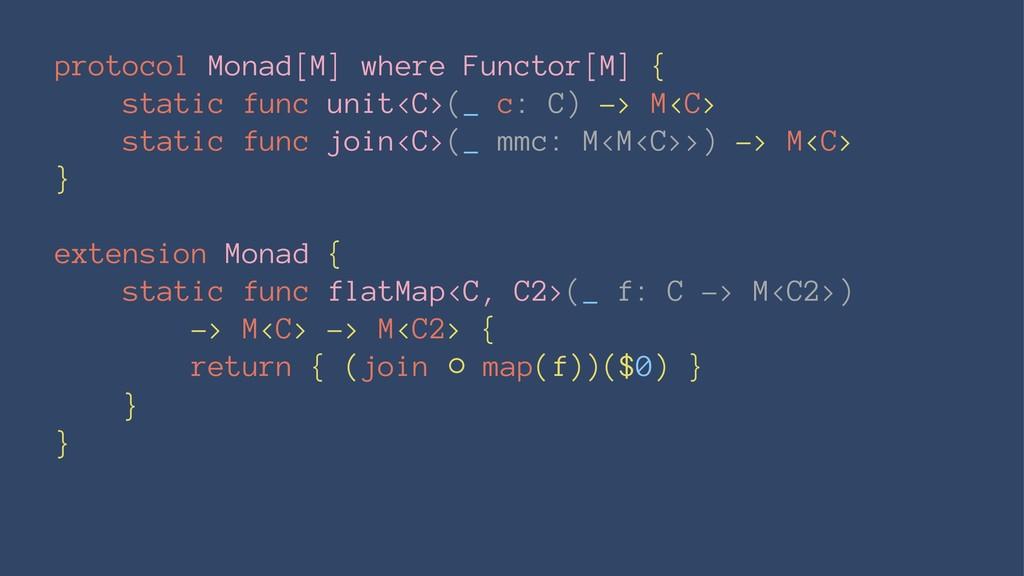protocol Monad[M] where Functor[M] { static fun...