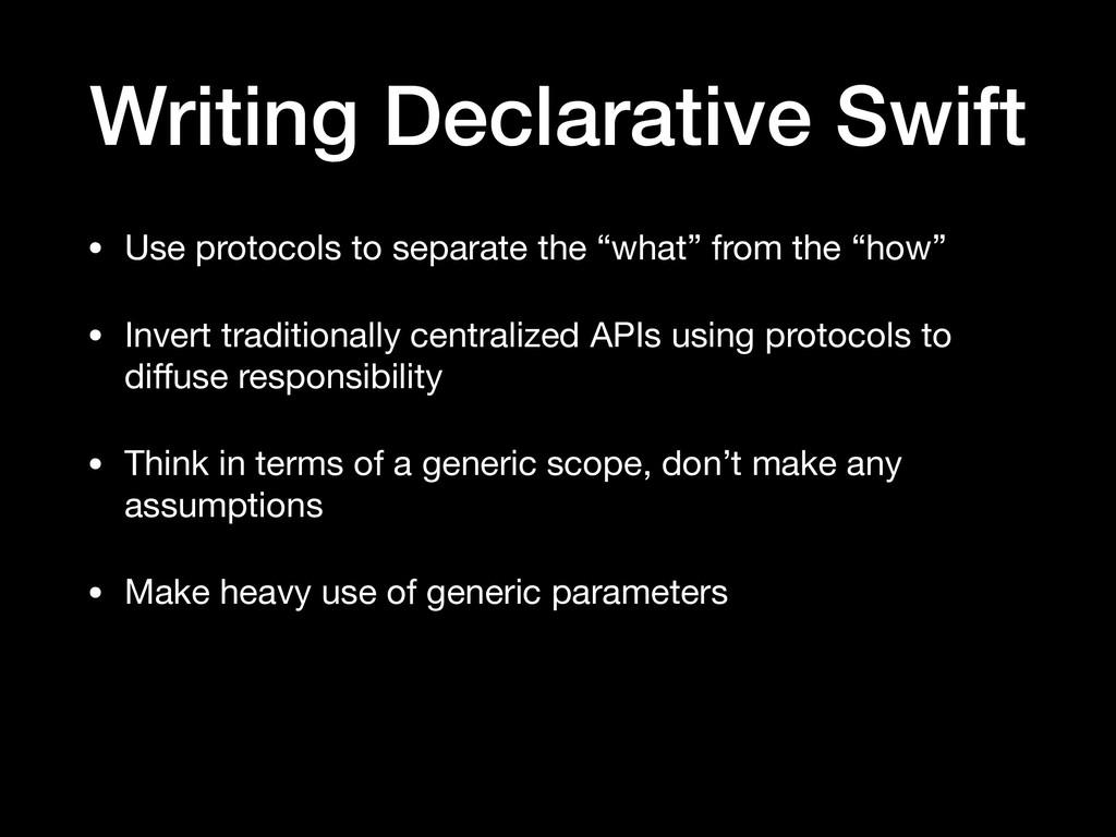 Writing Declarative Swift • Use protocols to se...