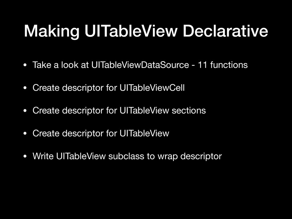 Making UITableView Declarative • Take a look at...