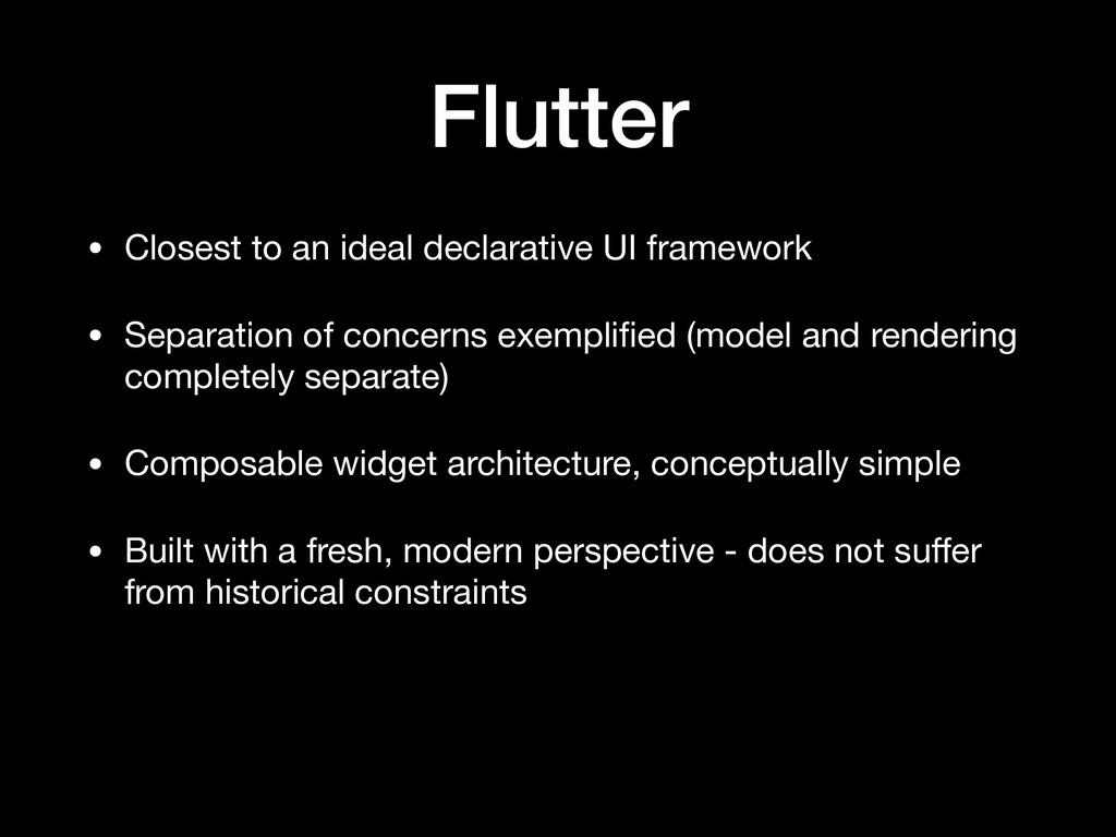 Flutter • Closest to an ideal declarative UI fr...