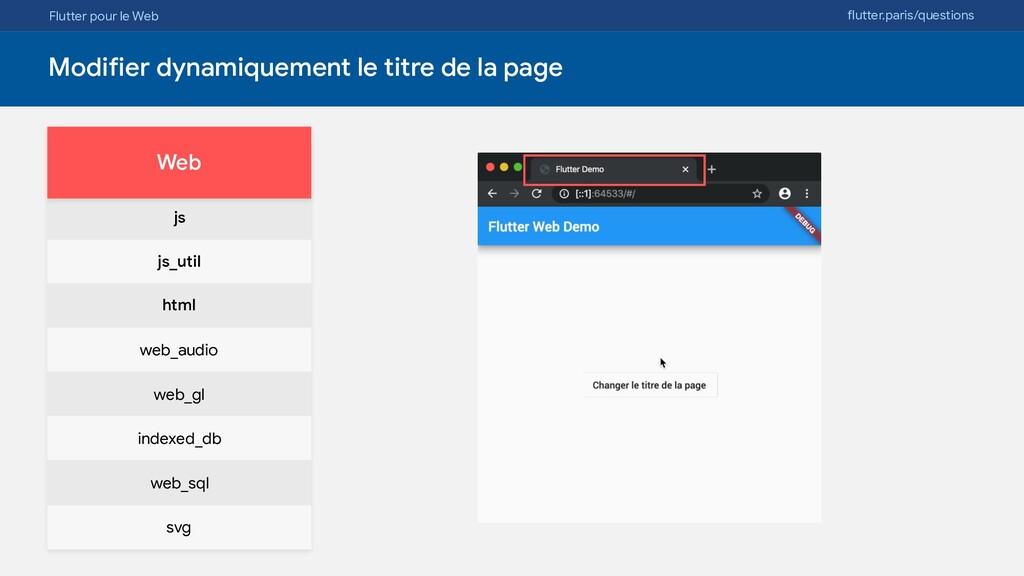 Flutter pour le Web flutter.paris/questions Mod...