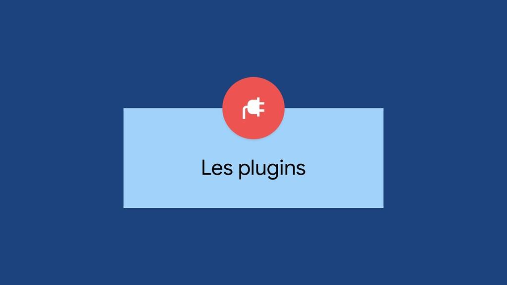 Les plugins