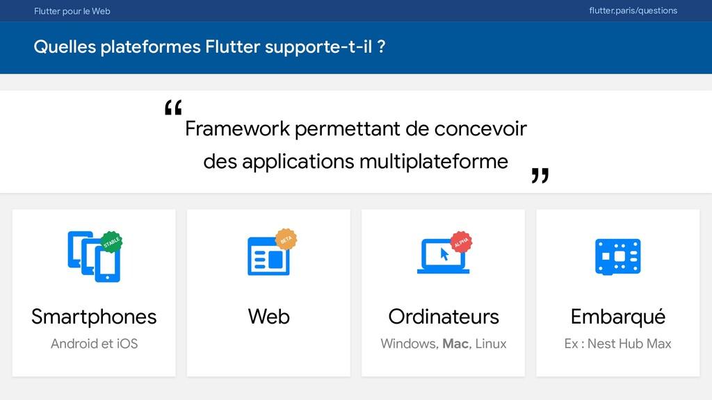 Flutter pour le Web flutter.paris/questions Que...
