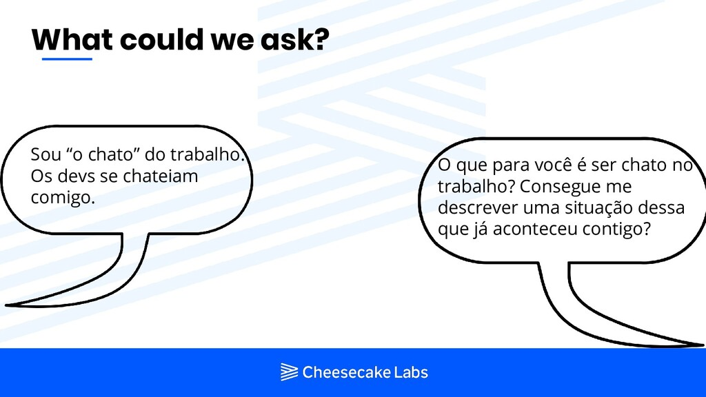 "What could we ask? Sou ""o chato"" do trabalho. O..."