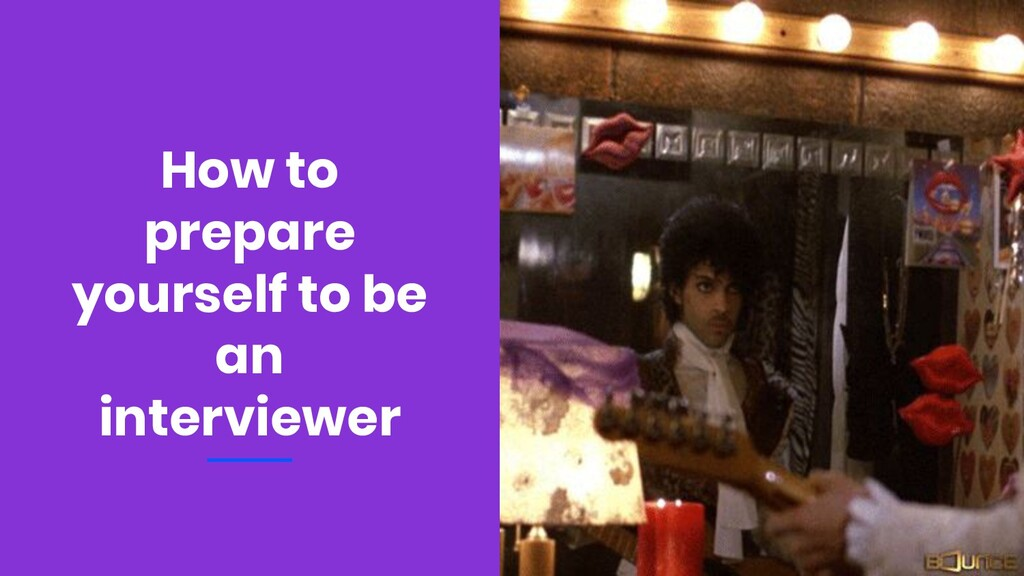 How to prepare yourself to be an interviewer