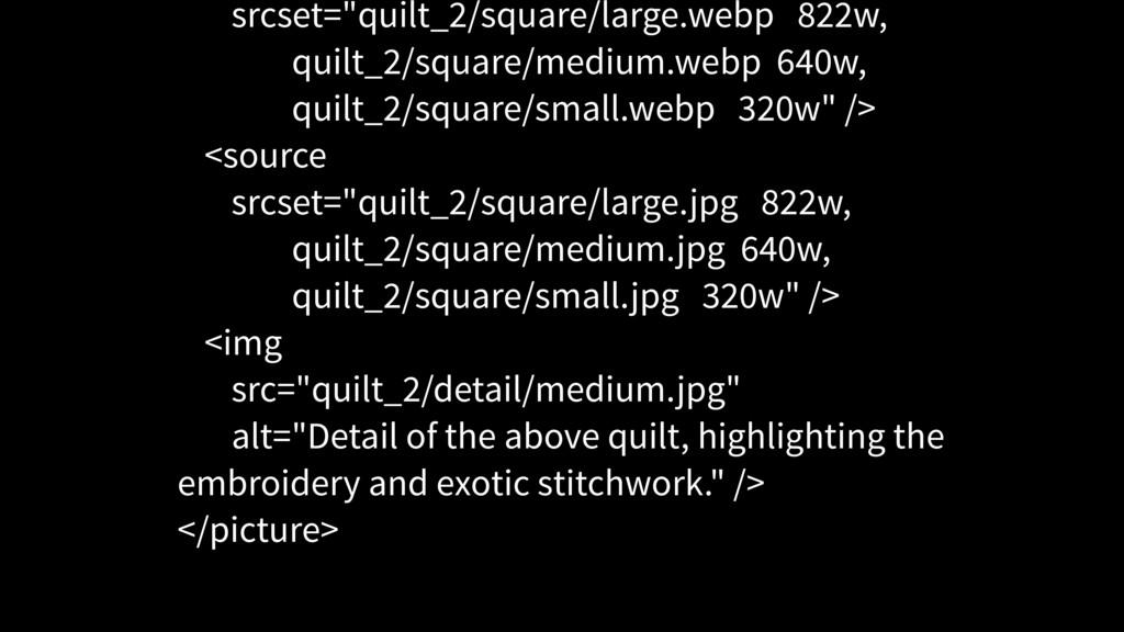 """srcset=""""quilt_2/square/large.webp 822w, quilt_2..."""