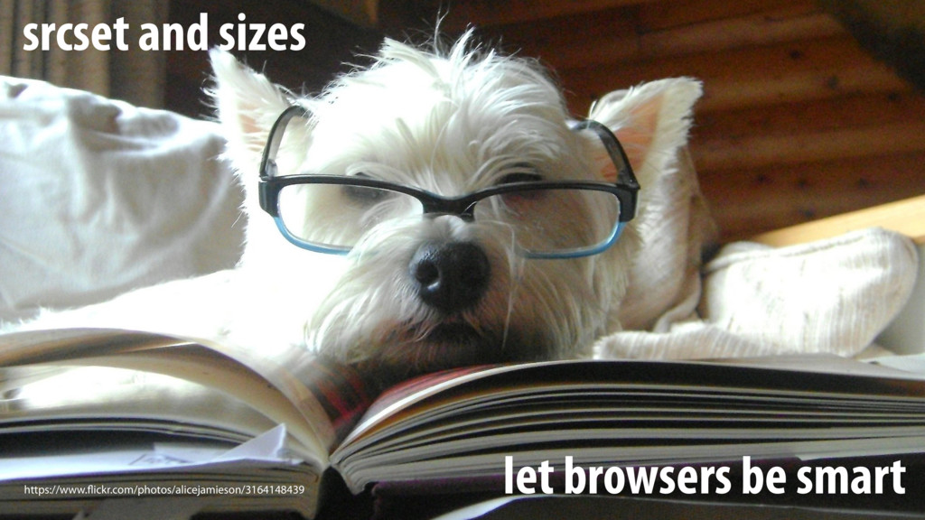 srcset and sizes let browsers be smart https://...