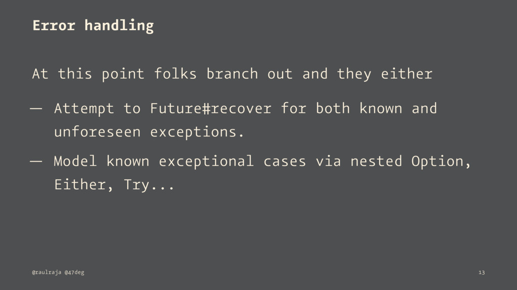 Error handling At this point folks branch out a...