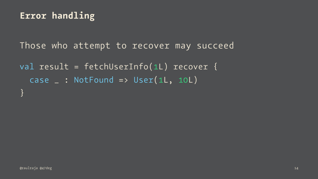 Error handling Those who attempt to recover may...