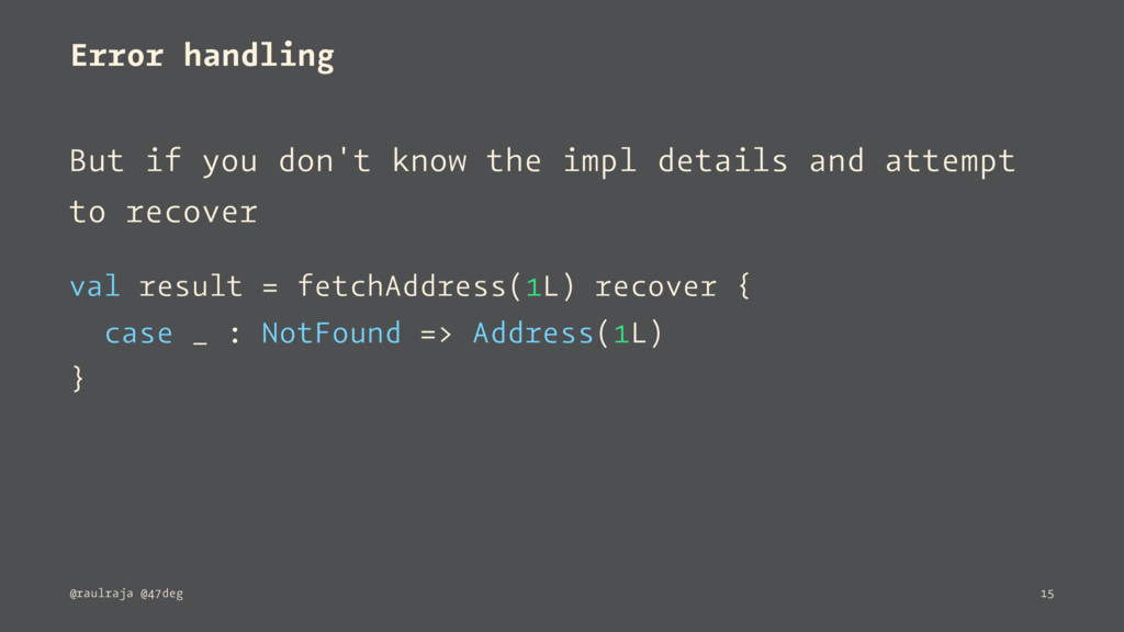 Error handling But if you don't know the impl d...