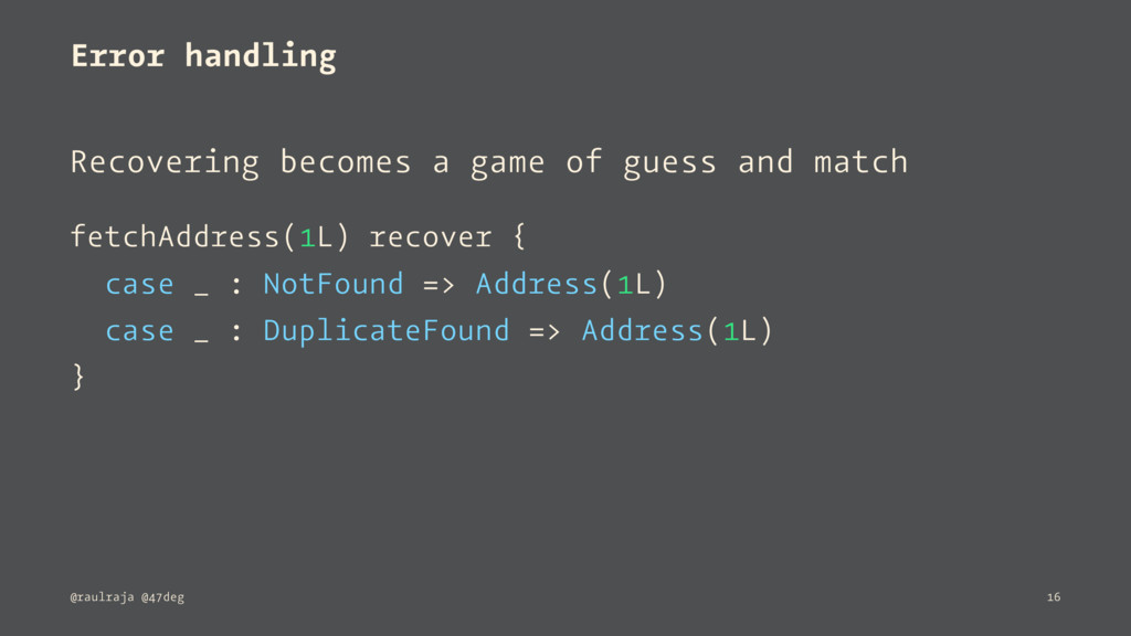 Error handling Recovering becomes a game of gue...