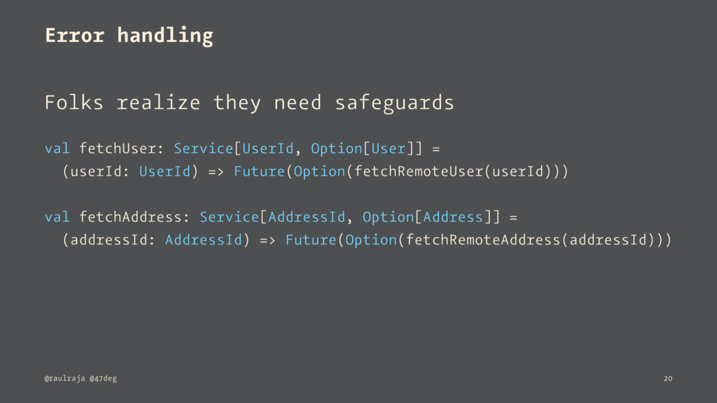 Error handling Folks realize they need safeguar...
