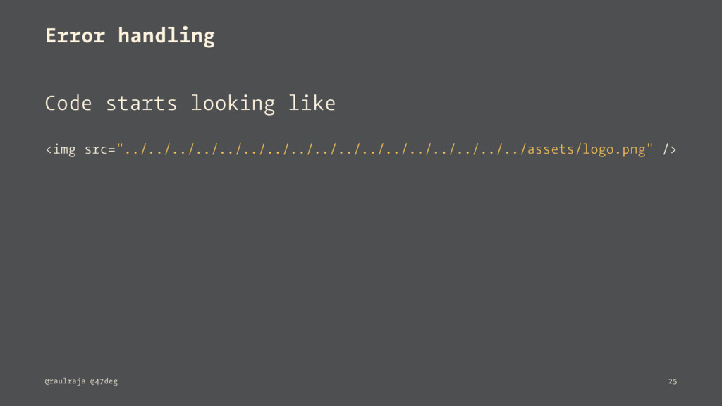 Error handling Code starts looking like <img sr...