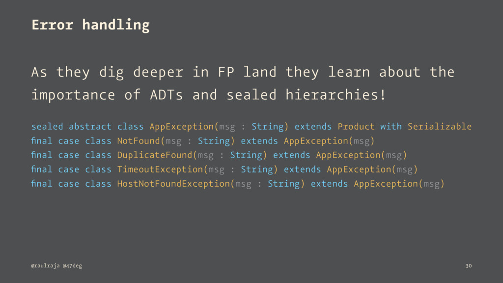 Error handling As they dig deeper in FP land th...