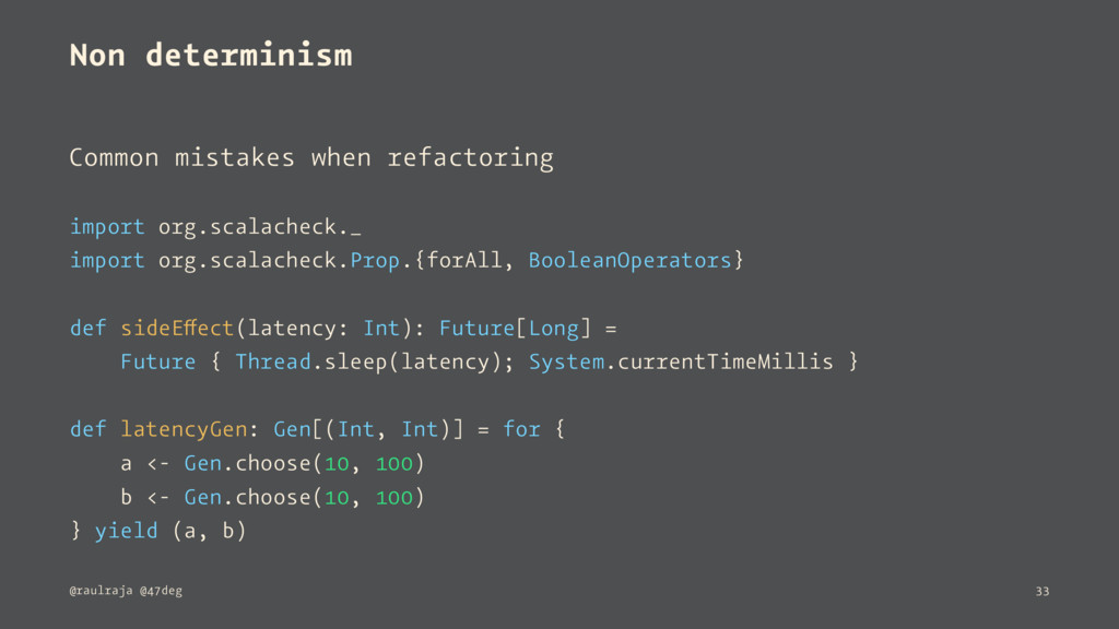 Non determinism Common mistakes when refactorin...
