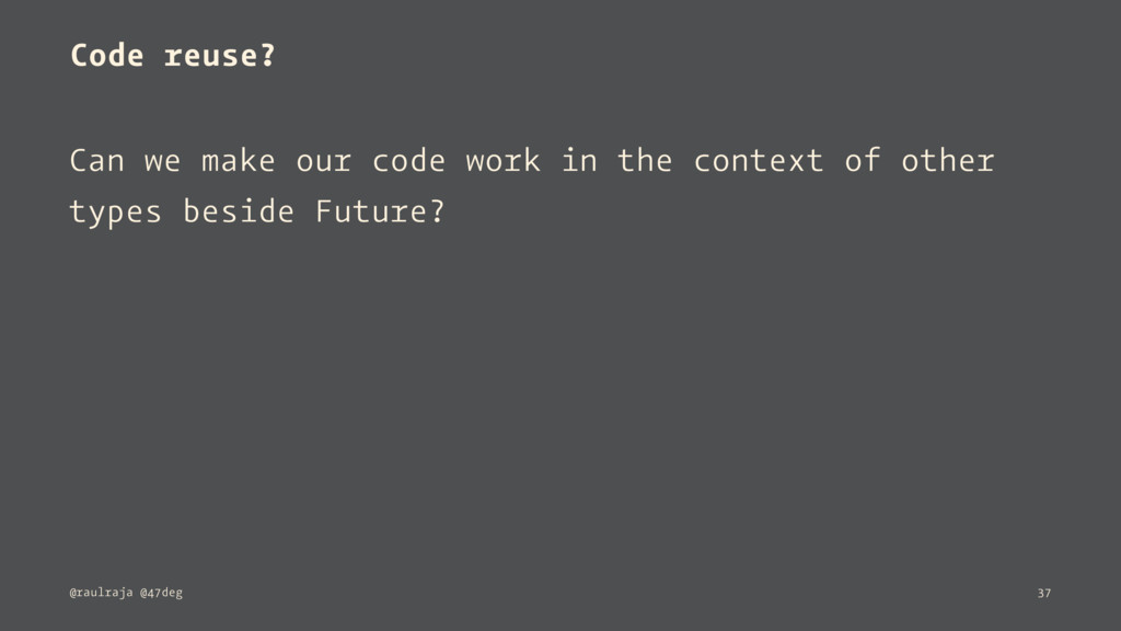 Code reuse? Can we make our code work in the co...