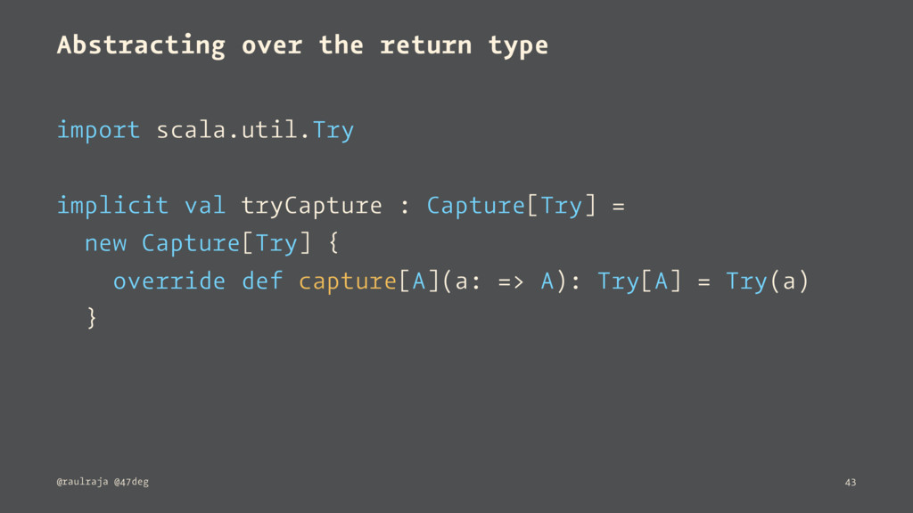 Abstracting over the return type import scala.u...
