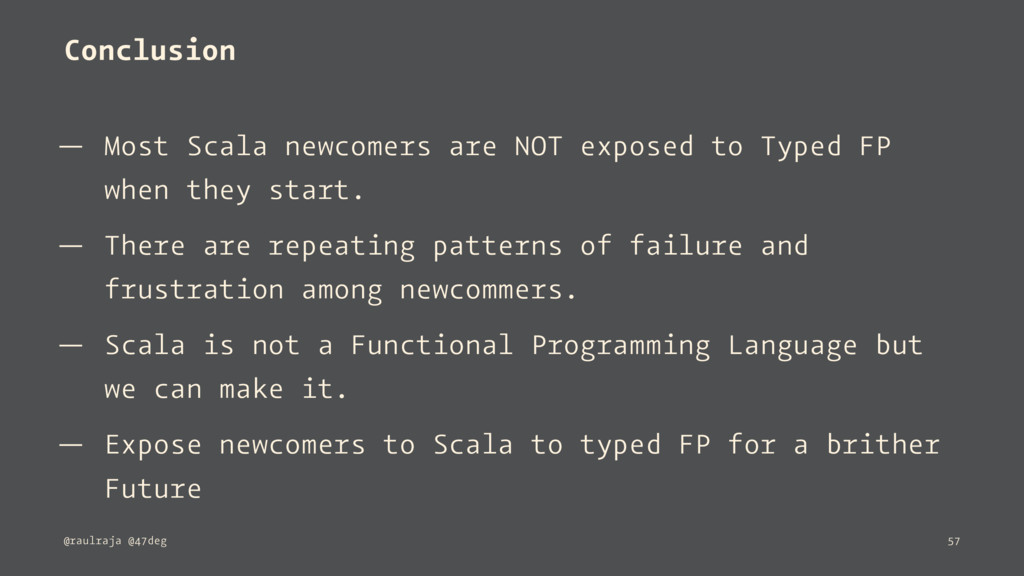 Conclusion — Most Scala newcomers are NOT expos...