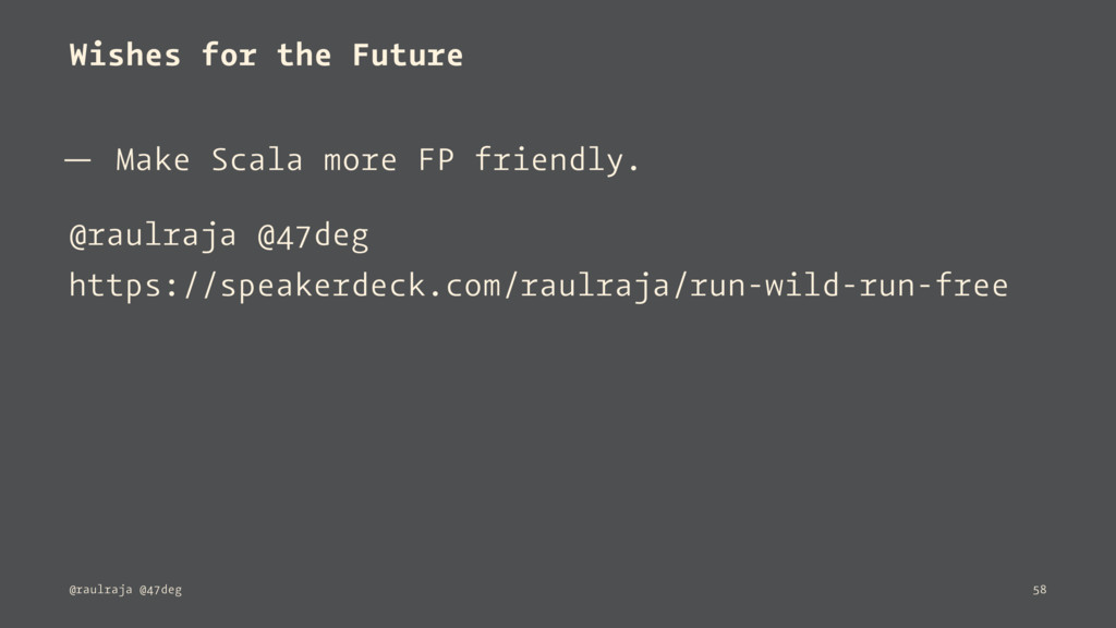Wishes for the Future — Make Scala more FP frie...
