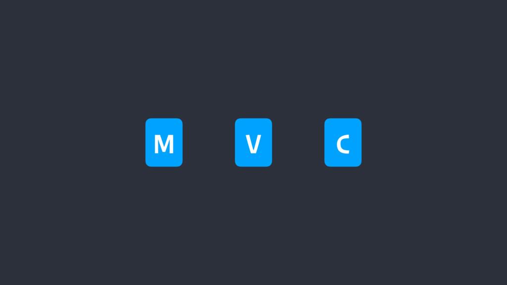 M V C