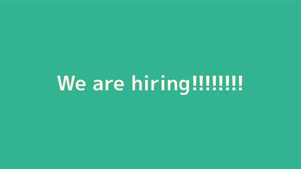We are hiring!!!!!!!!