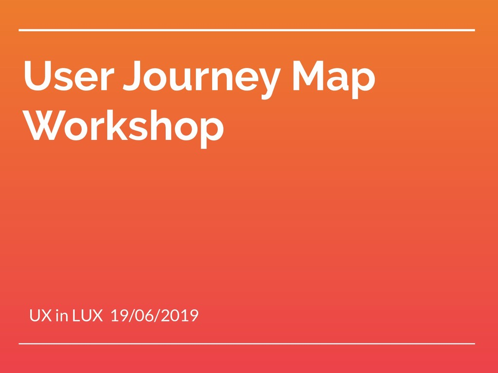 User Journey Map Workshop UX in LUX 19/06/2019