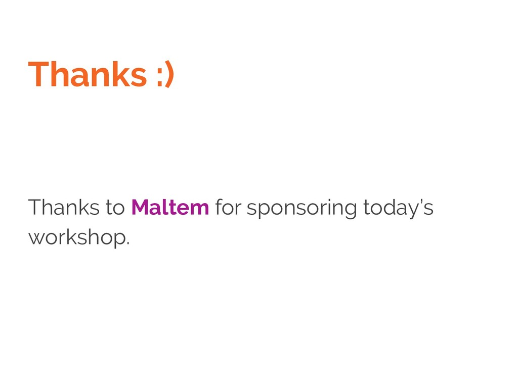 Thanks :) Thanks to Maltem for sponsoring today...