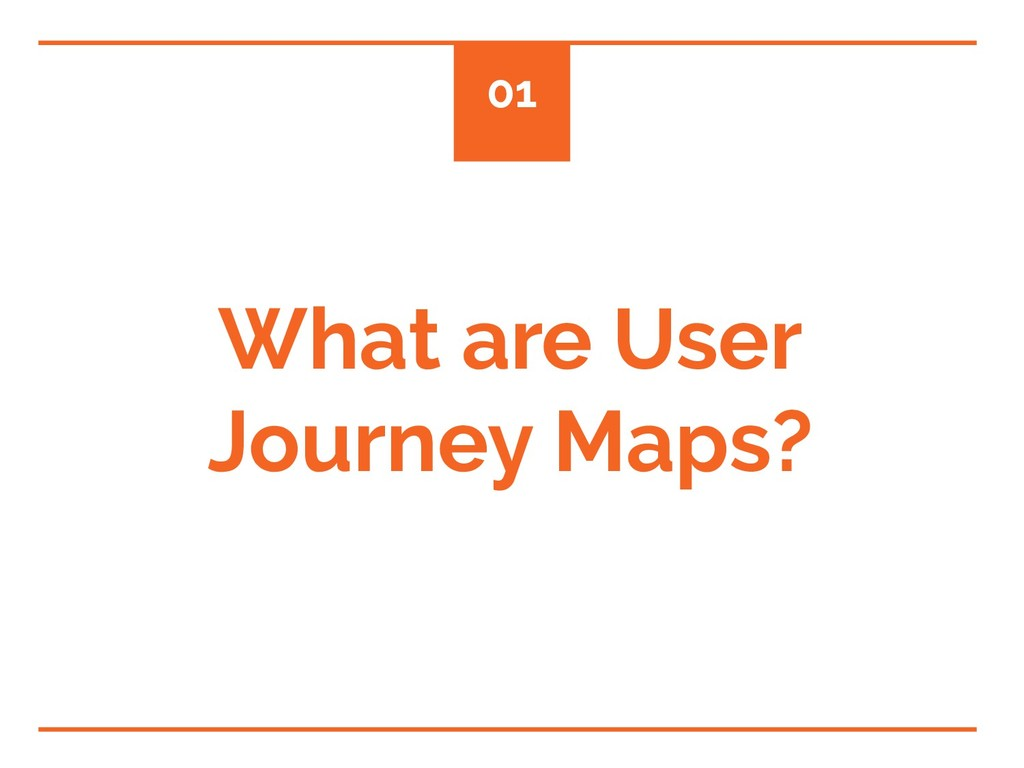 What are User Journey Maps? 01