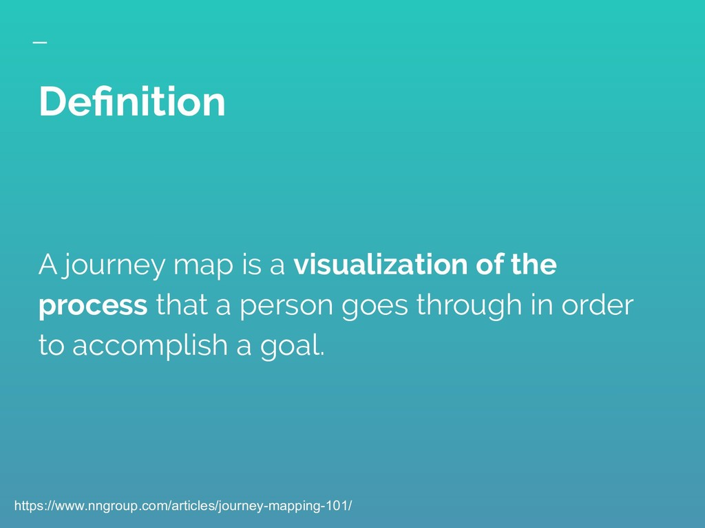 A journey map is a visualization of the process...