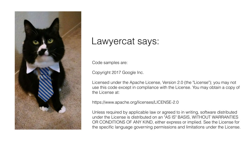 Code samples are: Copyright 2017 Google Inc. Li...