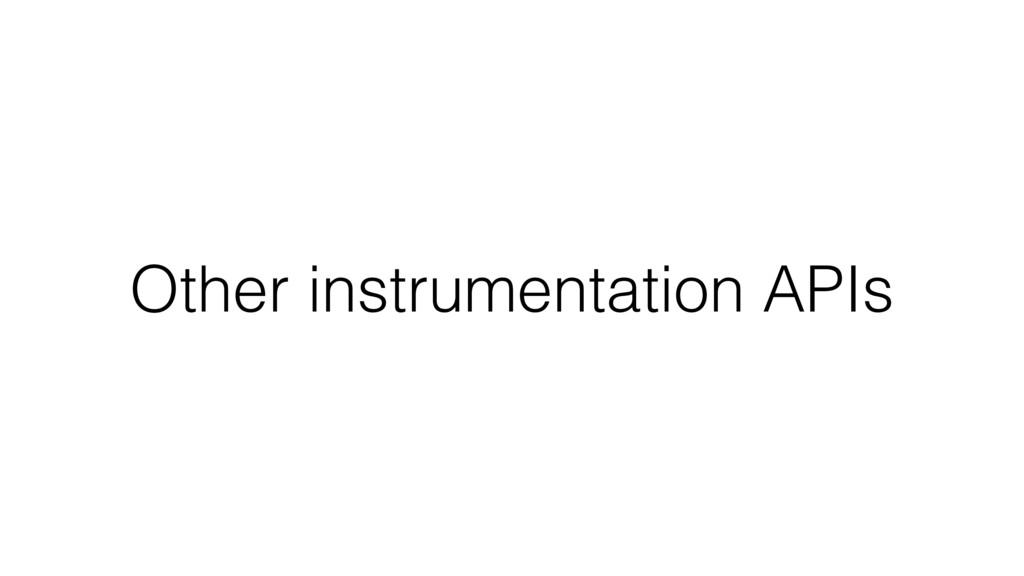 Other instrumentation APIs
