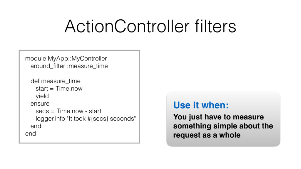 module MyApp::MyController around_filter :measur...
