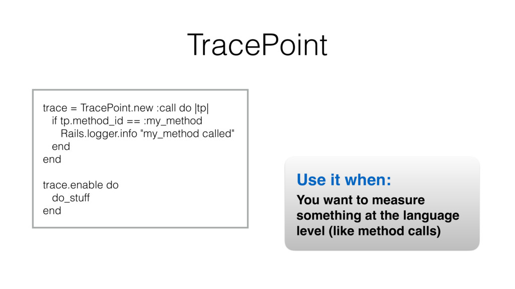 trace = TracePoint.new :call do |tp| if tp.meth...