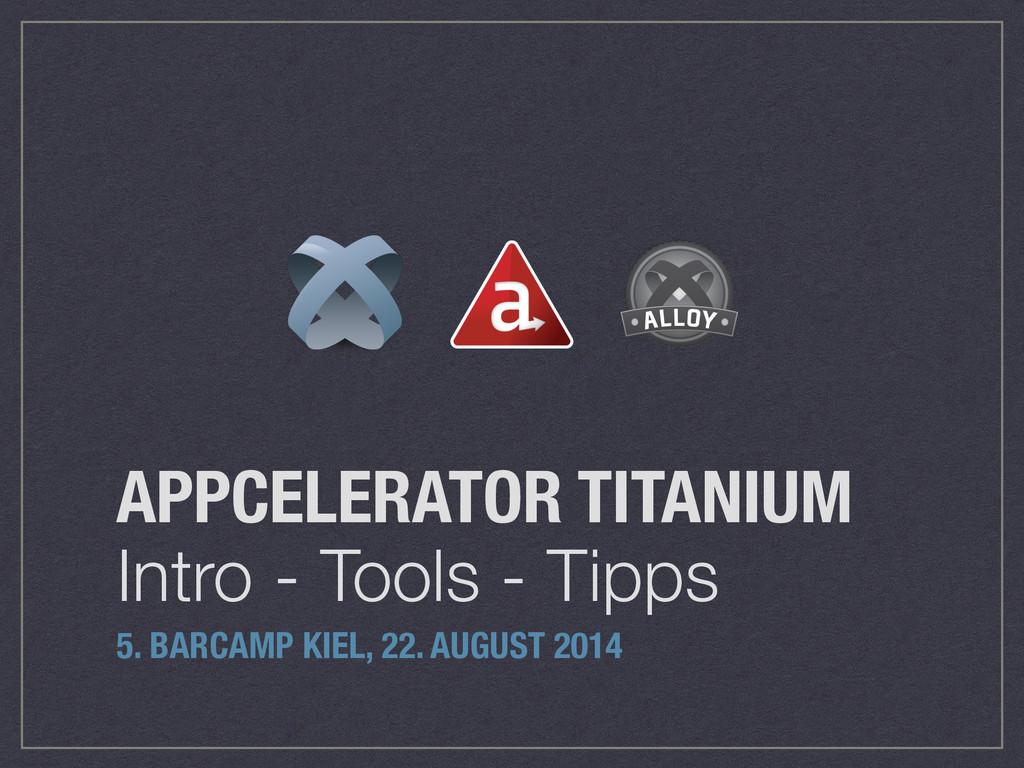 APPCELERATOR TITANIUM Intro - Tools - Tipps 5. ...