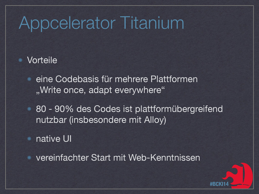Appcelerator Titanium Vorteile  eine Codebasis ...