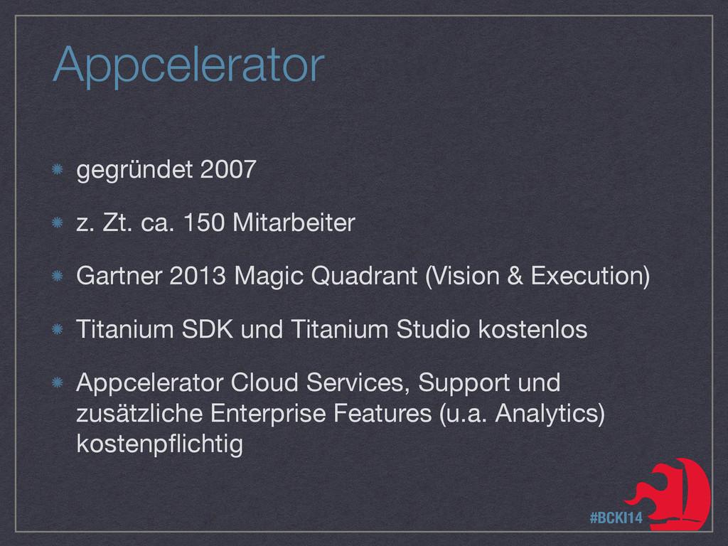 Appcelerator gegründet 2007  z. Zt. ca. 150 Mit...