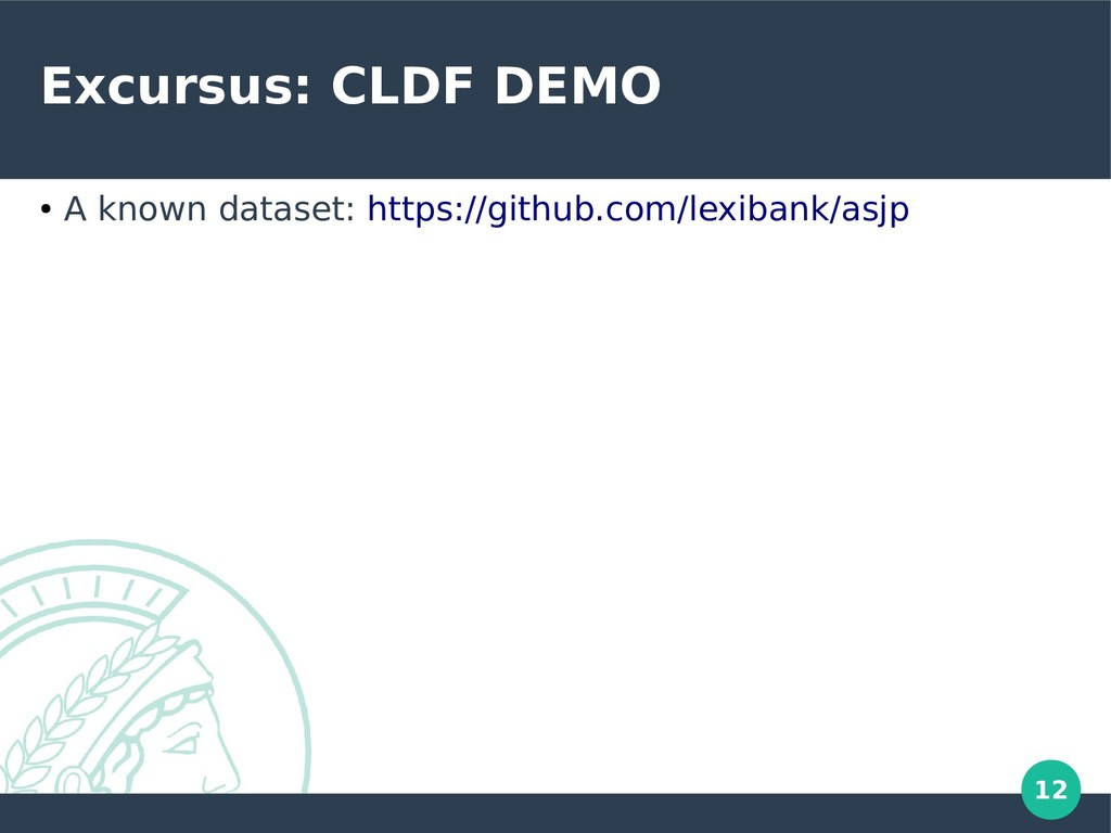 12 Excursus: CLDF DEMO ● A known dataset: https...