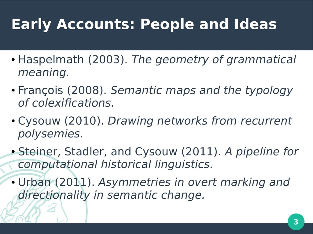 3 Early Accounts: People and Ideas ● Haspelmath...