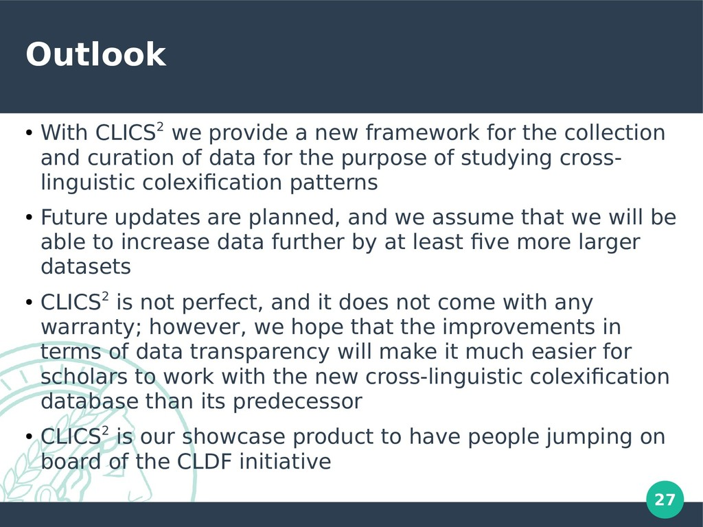 27 Outlook ● With CLICS2 we provide a new frame...