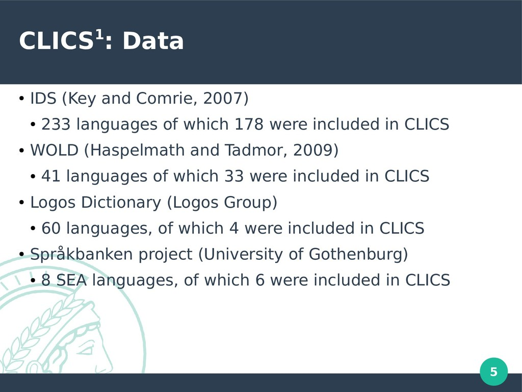 5 CLICS1: Data ● IDS (Key and Comrie, 2007) ● 2...