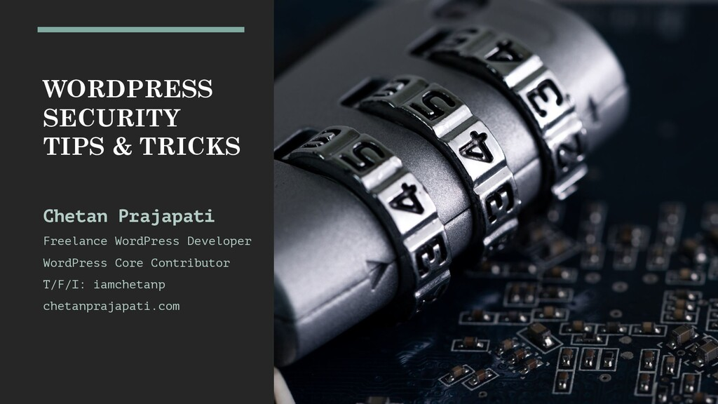 WORDPRESS SECURITY TIPS & TRICKS Chetan Prajapa...