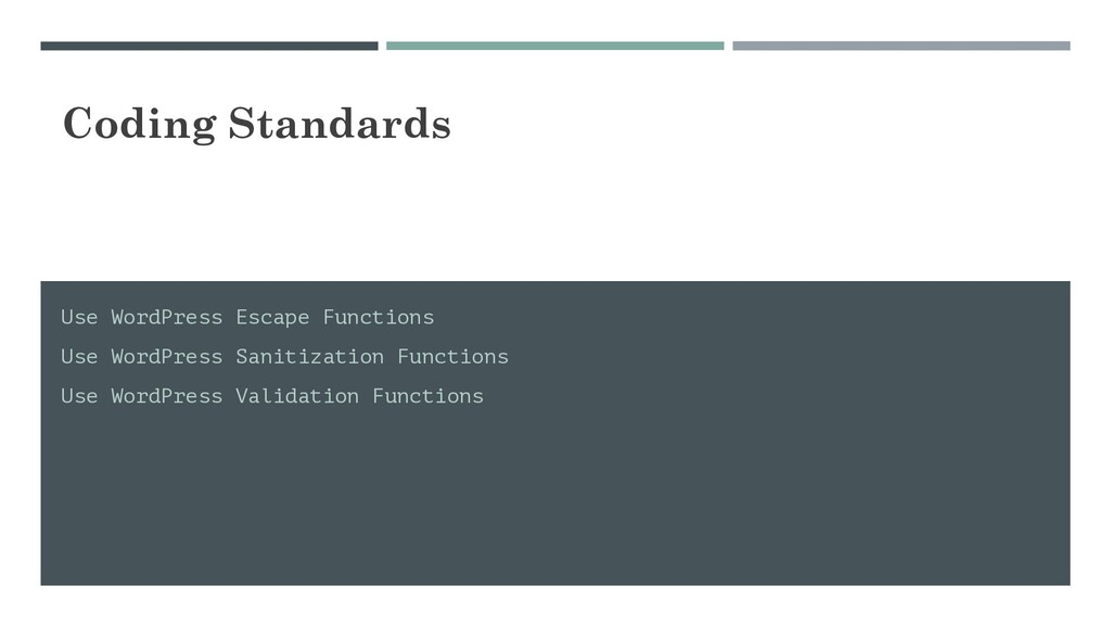 Coding Standards Use WordPress Escape Functions...