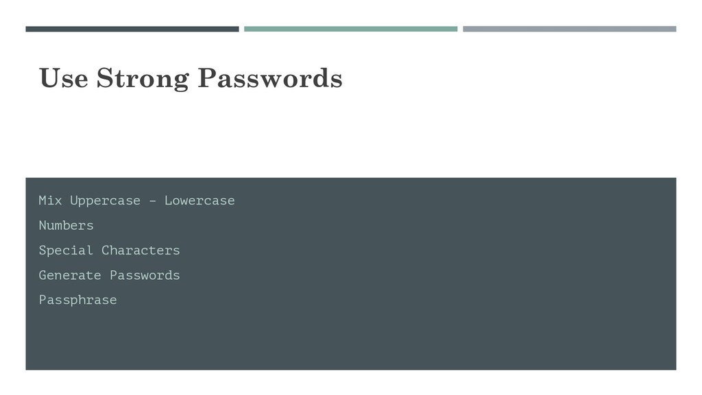 Use Strong Passwords Mix Uppercase – Lowercase ...