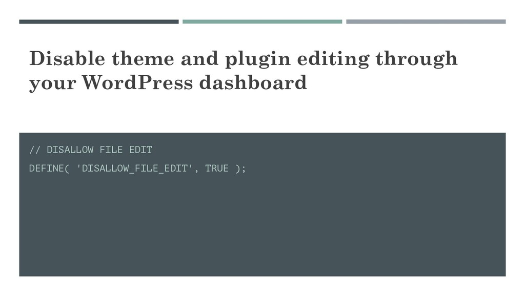 Disable theme and plugin editing through your W...