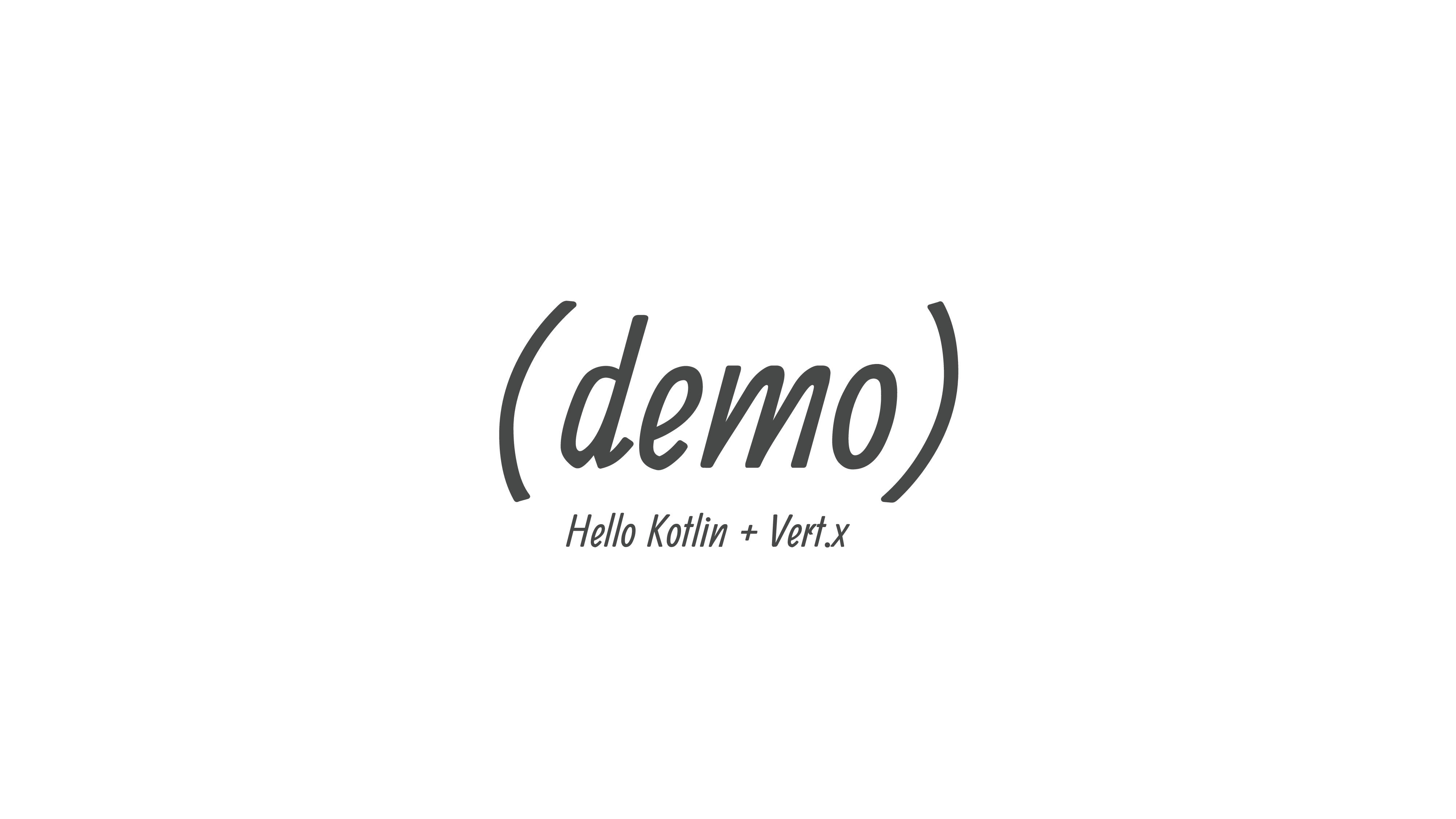 (demo) Hello Kotlin + Vert.x