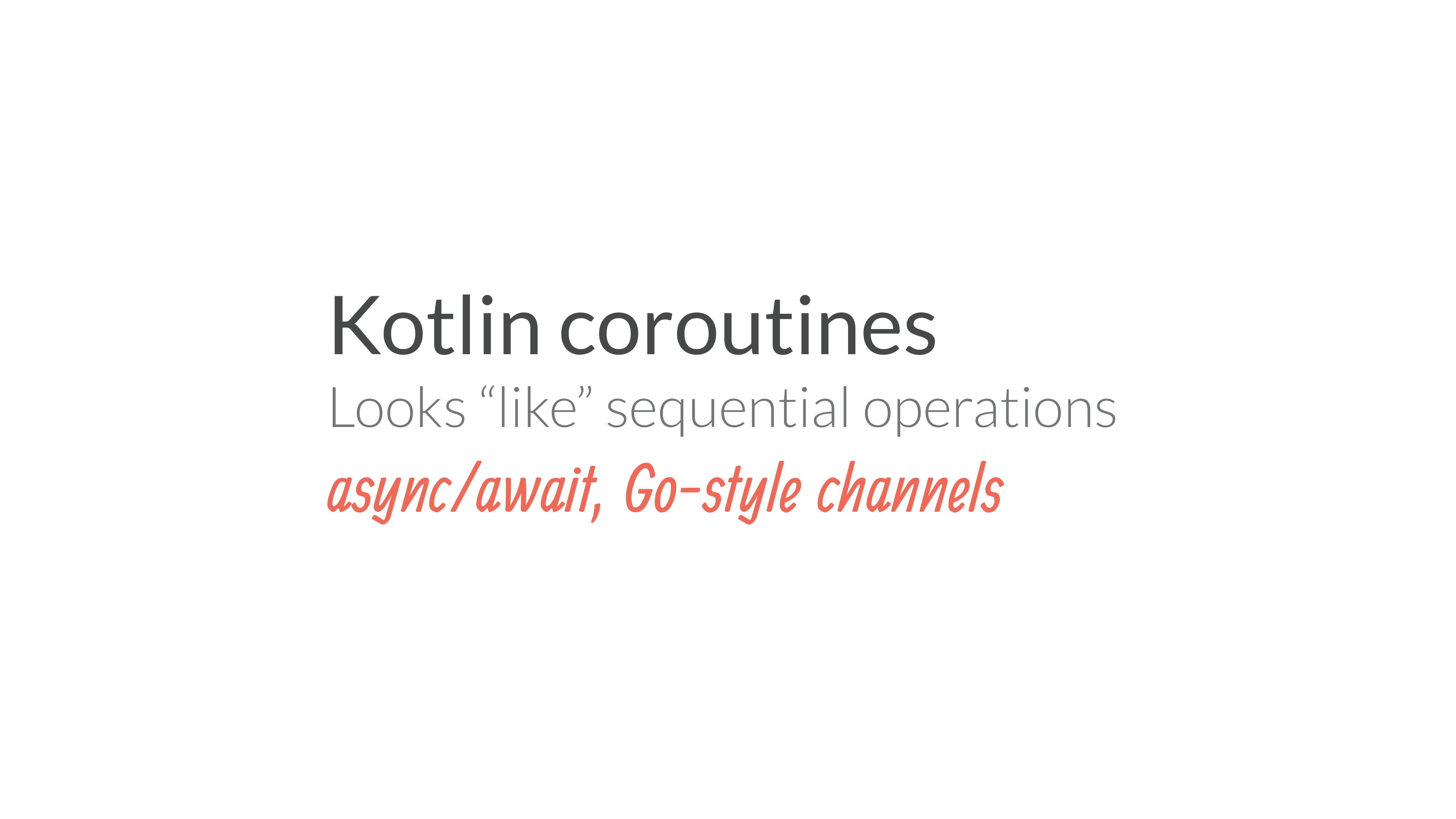 "Kotlin coroutines Looks ""like"" sequential opera..."