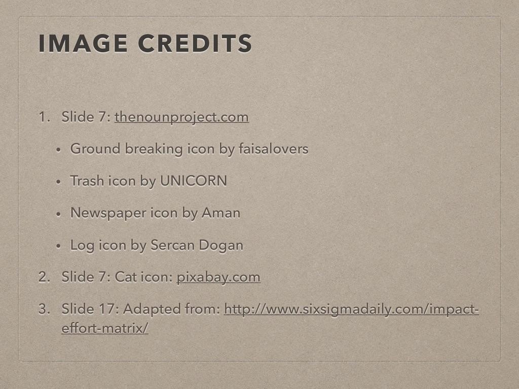 IMAGE CREDITS 1. Slide 7: thenounproject.com • ...