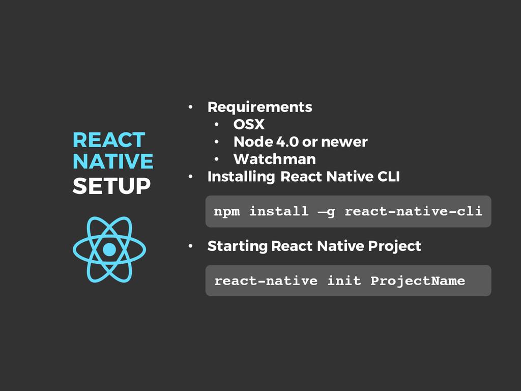 REACT NATIVE SETUP • Requirements • OSX • Node ...