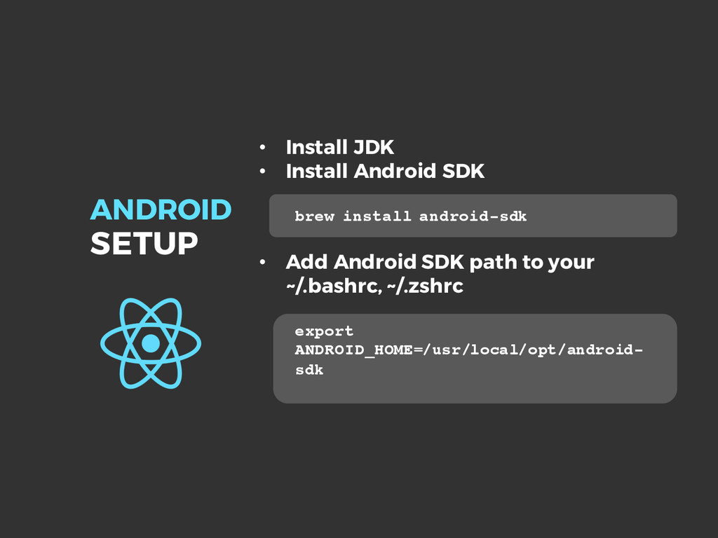 ANDROID SETUP • Install JDK • Install Android S...