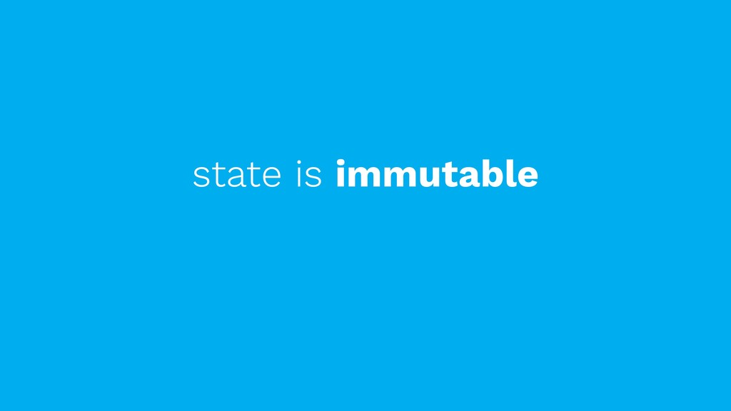 state is immutable